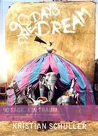Kristian Schuller, Kristian Schuller - 90 Tage. Ein Traum / 90 Days. One Dream