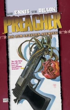 Gart Ennis, Garth Ennis, John McCrea, Steve Dillon, Garth Ennis - Preacher - Bd.8: Preacher - Bis zum letzten Atemzug