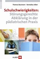 Alber, Romedius Alber, Bauman, Thoma Baumann, Thomas Baumann - Schulschwierigkeiten: Störungsgerechte Abklärung in der pädiatrischen Praxis