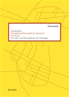 Jinyang Zhu, Jinyang Zhu, Rut Cordes - Chinesische Grammatik für Deutsche mit Pinyin