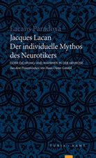 Jacques Lacan - Der individuelle Mythos des Neurotikers