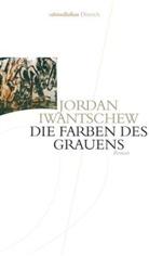 Jordan Iwantschew - Die Farben des Grauens
