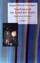 Jürgen W Frembgen, Jürgen W. Frembgen, Jürgen Wasim Frembgen - Nachtmusik im Land der Sufis