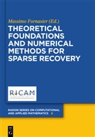 Massim Fornasier, Massimo Fornasier - Theoretical Foundations and Numerical Methods for Sparse Recovery