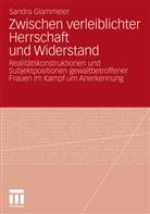 Sandra Glammeier - Zwischen verleiblichter Herrschaft und Widerstand