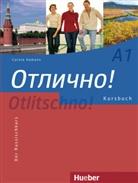 Carola Hamann - Otlitschno! A1: Otlitschno ! A1, der Russischkurs: Kursbuch