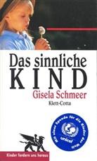 Gisela Schmeer - Das sinnliche Kind