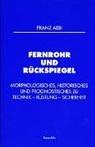 Franz Aebi - Fernrohr und Rückspiegel