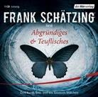Frank Schätzing, Frank Schätzing - Abgründiges & Teuflisches, 1 Audio-CD (Hörbuch)
