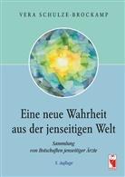 Schulze-Brockamp, Vera Schulze-Brockamp - Eine neue Wahrheit aus der jenseitigen Welt