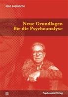 Jean Laplanche, Ud Hock, Udo Hock, Sauvant, Jean-Daniel Sauvant - Neue Grundlagen für die Psychoanalyse