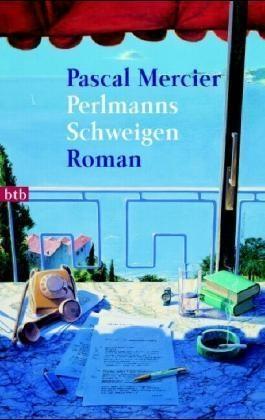 Pascal Mercier - Perlmanns Schweigen - Roman