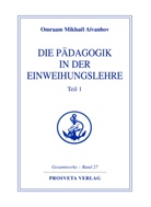 Omraam M. Aivanhov, Omraam Mikhael Aivanhov, Omraam Mikhaël Aïvanhov - Die Pädagogik in der Einweihungslehre. Bd.1