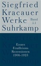Siegfried Kracauer, Ingrid Belke, Inka Mülder-Bach - Werke - Bd. 5: Essays, Feuilletons, Rezensionen 1906-1923