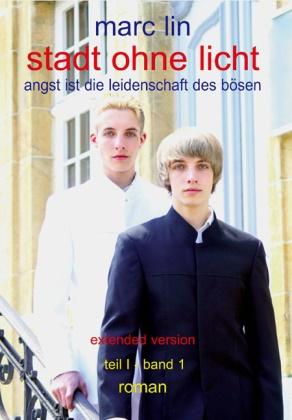 Marc Lin - stadt ohne licht - Bd.1: Stadt ohne Licht - Angst ist die Leidenschaft des Bösen