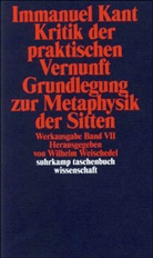 Immanuel Kant, Wilhel Weischedel, Wilhelm Weischedel - Kritik der praktischen Vernunft. Grundlegung zur Metaphysik der Sitten