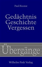 Paul Ricoeur, Hans D Gondek, Heinz Jatho, Markus Sedlaczek - Gedächtnis, Geschichte, Vergessen