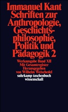 Immanuel Kant, Wilhel Weischedel, Wilhelm Weischedel - Schriften zur Anthropologie, Geschichtsphilosophie, Politik und Pädagogik. Tl.2