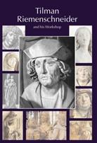 Iris Kalden-Rosenfeld - Tilman Riemenschneider The Sculptor and his Workshop