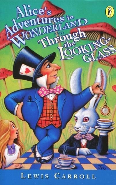Lewis Carroll, John Tenniel, John Tenniel - Alice's Adventures in Wonderland and Through the Looking Glass