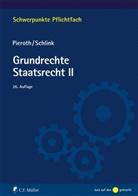 Bodo Pieroth, Bernhard Schlink - Grundrechte Staatsrecht II