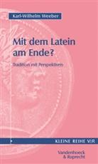 Karl Wilhelm Weeber - Mit dem Latein am Ende?