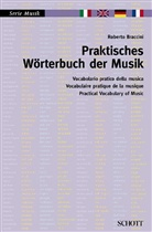 Roberto Braccini - Praktisches Wörterbuch der Musik. Vocabolario pratico della musica. Practical Vocabulary of Music. Vocabulaire pratique de la musique