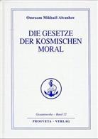 Omraam M. Aivanhov, Omraam Mikhael Aivanhov, Omraam Mikhaël Aïvanhov - Die Gesetze der kosmischen Moral