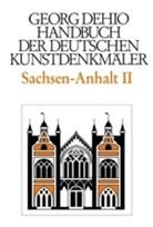Georg Dehio, Ut Bednarz, Ute Bednarz, Folkhard Cremer, Folkhard Cremer u a, Dehio Vereinigung... - Handbuch der Deutschen Kunstdenkmäler: Sachsen-Anhalt. Tl.2