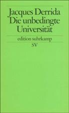 Jacques Derrida - Die unbedingte Universität