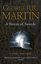 George R Martin, George R R Martin, George R. R. Martin - A Storm of Swords: Steel and Snow