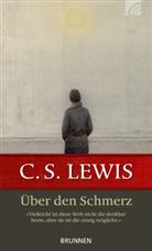 C. S. Lewis, Clive S Lewis, Clive St. Lewis, Clive Staples Lewis - Über den Schmerz