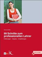 Reinhold Miller - 99 Schritte zum professionellen Lehrer, m. CD-ROM