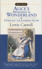 Lewis Carroll, John Tenniel - Alice's Adventures in Wonderland and Through the Looking Glass