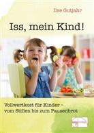 Ilse Gutjahr - Iss,  mein Kind