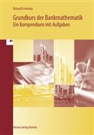 Richar, Will Richard, Willi Richard, Schwitala, Hans W Schwitala, Hans W. Schwitala... - Grundkurs der Bankmathematik
