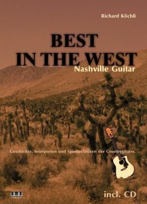 Richard Köchli - Best In The West, Nashville Guitar, m. Audio-CD - Geschichte, Interpreten und Spieltechnik der Countrygitarre