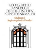 Georg Dehio, Barbara Bechter, Dehio Vereinigung, Dehio-Vereinigung e.V., Wiebke Fastenrath, Dehi Vereinigung... - Handbuch der Deutschen Kunstdenkmäler: Sachsen. Tl.1