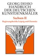 Georg Dehio, Barbar Bechter, Barbara Bechter, Dehio Vereinigung, Dehio-Vereinigung e.V., Wiebke Fastenrath... - Handbuch der Deutschen Kunstdenkmäler: Sachsen. Tl.2