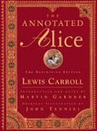 Lewis Carroll, Martin Gardner, John Tenniel - The Annotated Alice