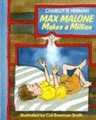 Charlotte Herman, Cat Bowman Smith, Harcourt School Publishers - Max Malone Makes a Million