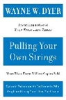 Dyer, Wayne W. Dyer - Pulling Your Own Strings