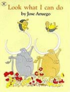 Jose Aruego, Jose Aruego, Harcourt School Publishers - Look What I can do