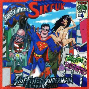 Sikfuk - Shitfisted Superman... The Man Of Stool