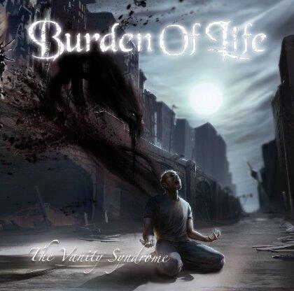 Burden Of Life - Vanity Syndrome
