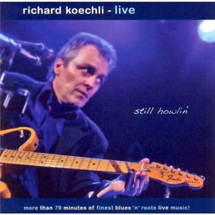 Richard Koechli - Still Howlin' Live