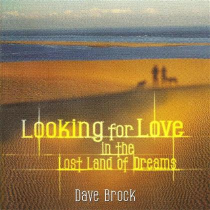 Dave Brock - Looking For Love In The in the Lost Land (New Edition)