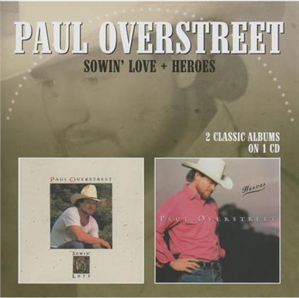 Paul Overstreet - Sowin' Love/ Heroes