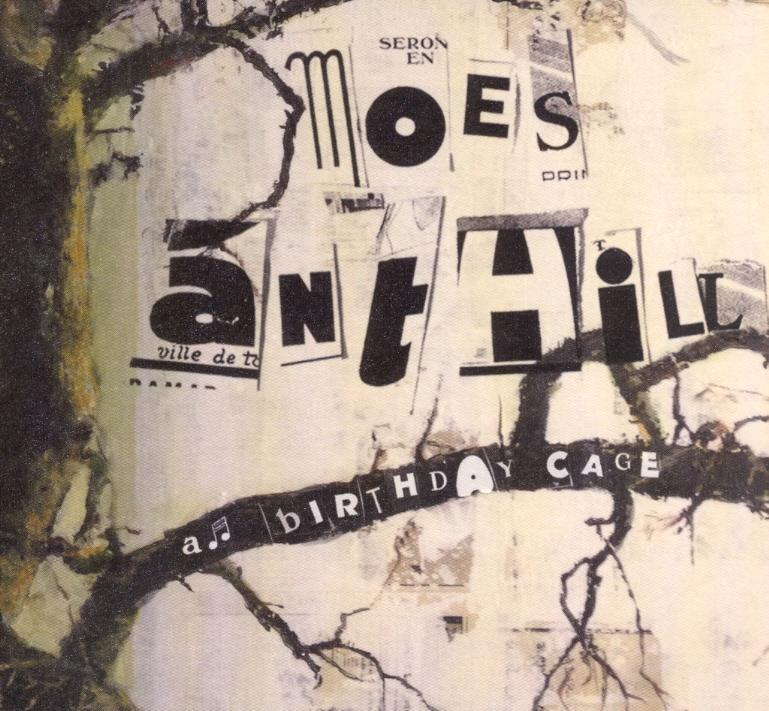 Moes Anthill (Moe Der Barde) - A Birthday Cage