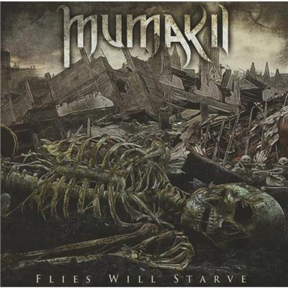 Mumakil - Flies Will Starve